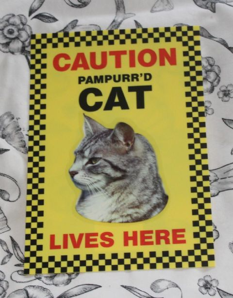 CAUTION PAMPURR'D Grey CAT LIVES HERE -  CAT SIGN